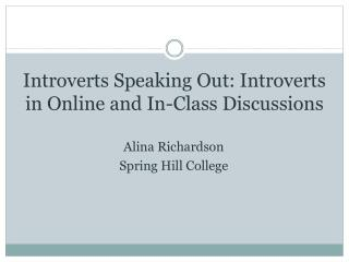 Introverts Speaking Out: Introverts in Online and In-Class Discussions