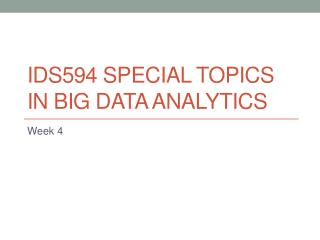 IDS594 Special Topics in Big Data Analytics