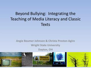 Beyond Bullying:  Integrating the Teaching of Media Literacy and Classic Texts