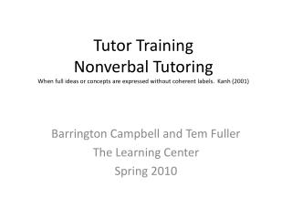 Tutor Training Nonverbal Tutoring When full ideas or concepts are expressed without coherent labels. Kanh (2001)