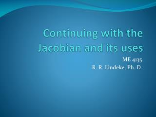 Continuing with  the  Jacobian and its uses