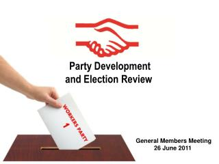 Party  D evelopment  and Election Review