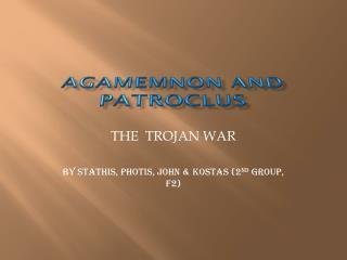 Agamemnon and PatroClus