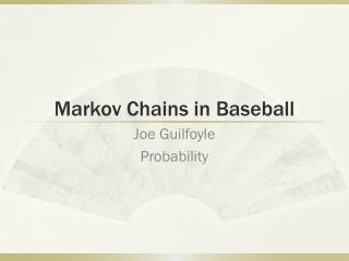 Markov Chains in Baseball