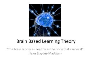 Brain Based Learning Theory