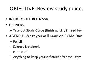 OBJECTIVE: Review study guide.