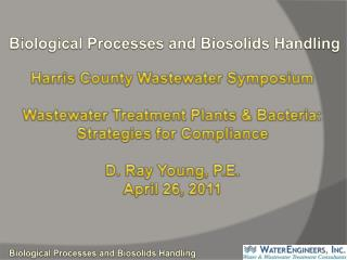 Biological Processes and  Biosolids  Handling