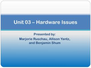 Unit 03 – Hardware Issues