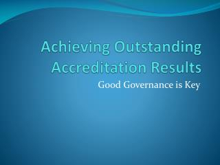 Achieving Outstanding Accreditation Results