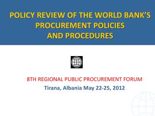 8 TH  REGIONAL PUBLIC PROCUREMENT FORUM  Tirana, Albania May 22-25,  2012