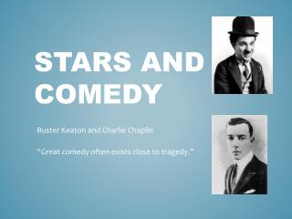 Stars and comedy
