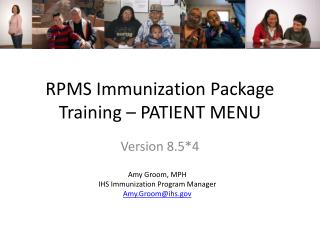 RPMS Immunization Package Training – PATIENT MENU