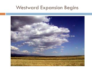 Westward Expansion Begins