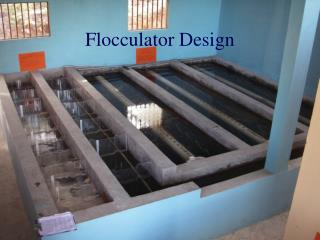 Flocculator Design