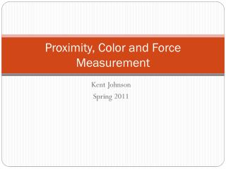 Proximity, Color and Force Measurement