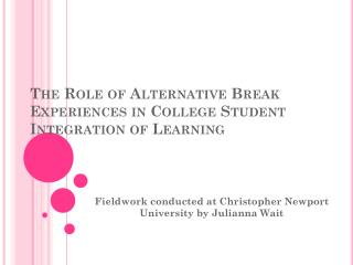 The Role of Alternative Break Experiences in College Student Integration of Learning