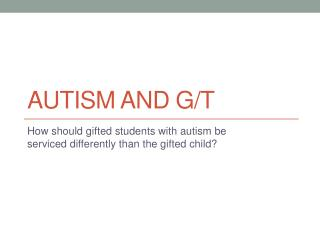Autism and G/T