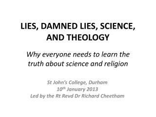 LIES, DAMNED LIES, SCIENCE, AND THEOLOGY