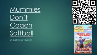 Mummies  Don't  C oach  S oftball