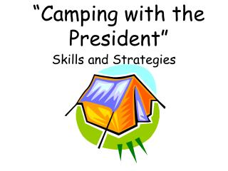 """Camping with the President"""