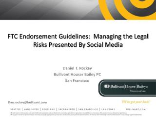 FTC Endorsement Guidelines:  Managing the Legal Risks Presented By Social Media
