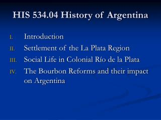 HIS 534.04 History of Argentina