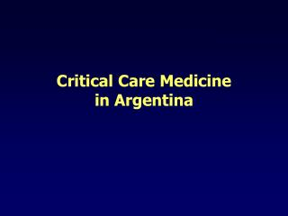 Critical Care Medicine in Argentina