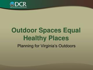 Outdoor Spaces Equal Healthy Places