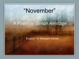 """November"" A Poem by Simon  Armitage"