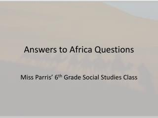 Answers to Africa Questions