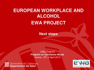 EUROPEAN WORKPLACE AND ALCOHOL EWA PROJECT Next steps