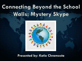 Connecting Beyond the School Walls: Mystery Skype