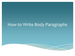 How to Write Body Paragraphs