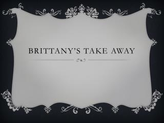 Brittany's Take Away