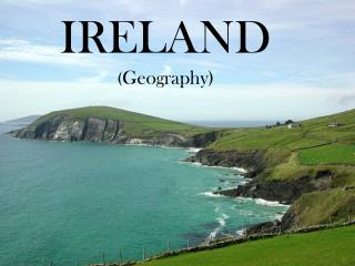 IRELAND ( Geography)