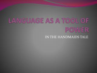 LANGUAGE AS A TOOL OF POWER
