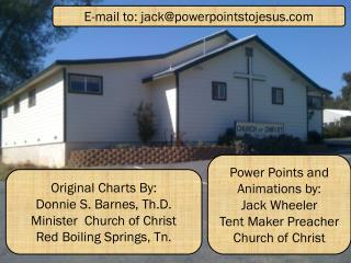 Original Charts By: Donnie S. Barnes, Th.D. Minister Church of Christ Red Boiling Springs, Tn.