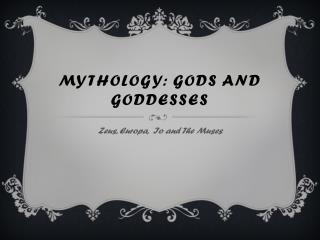 Mythology: gods and goddesses