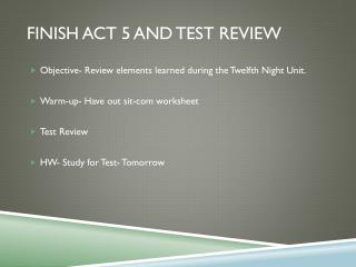 Finish Act 5 and Test  Review