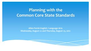 Planning with the  Common  Core State Standards