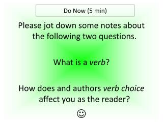 Please jot down some notes about the following two questions. What is a  verb ?