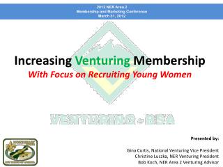 Increasing  Venturing  Membership With Focus on Recruiting Young Women
