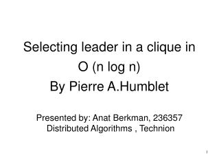 Selecting leader in a clique in O (n log n) By Pierre A.Humblet