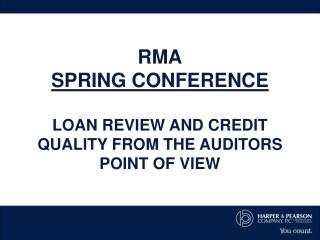 RMA SPRING CONFERENCE LOAN REVIEW AND CREDIT QUALITY FROM THE AUDITORS POINT OF VIEW
