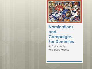 Nominations and Campaigns For Dummies