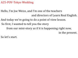 A25-POV-Tokyo Wedding Hello , I'm Joe Weiss, and I'm one of the  teachers