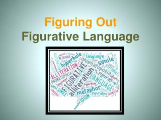 Figuring  Out Figurative Language