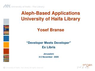 Aleph-Based Applications University of Haifa Library Yosef  Branse