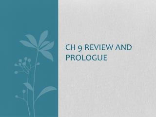 Ch  9 Review and Prologue