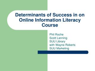 Determinants of Success in on Online Information Literacy Course